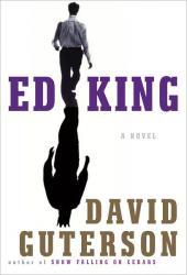 Ed King by David Guterson